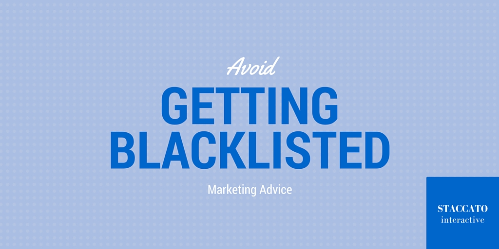 How to Avoid Getting Blacklisted